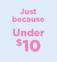Just Because-Under $10