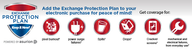 Add the Exchange Protection Plan to your electronics purchase for peace of mind