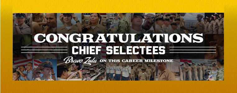 CONGRATULATIONS CHIEF SELECTEES! BRAVO ZULU ON THIS CAREER MILESTONE